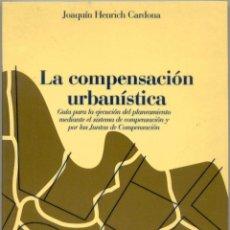 Libros de segunda mano: LA COMPENSACIÓN URBANÍSTICA. Lote 42906709