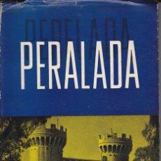 Libros de segunda mano: MIGUEL GOLOBARDES VILA: PERALADA PERELADA. CONDADO, CASTILLO, PALACIO. 1959. GERONA. GIRONA. Lote 42908516