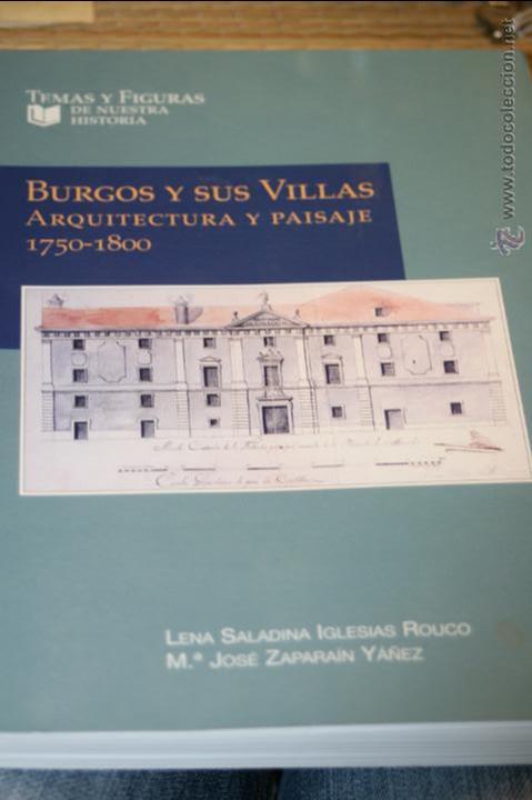 BURGOS Y SUS VILLAS. ARQUITECTURA Y PAISAJE 1750-1800 IGLESIAS ROUCO, LENA SALADINA (Libros de Segunda Mano - Bellas artes, ocio y coleccionismo - Arquitectura)