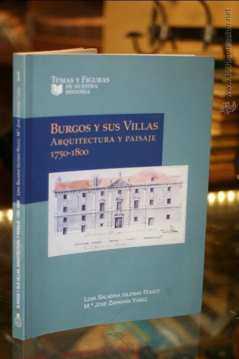 Libros de segunda mano: BURGOS Y SUS VILLAS. ARQUITECTURA Y PAISAJE 1750-1800 IGLESIAS ROUCO, Lena Saladina - Foto 2 - 42912584