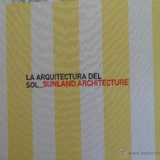 Libros de segunda mano: LA ARQUITECTURA DEL SOL (SUNLAND ARCHITECTURE) EDITA COLEGIO DE ARQUITECTOS MURCIA.2002. Lote 42974276