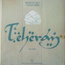 Libros de segunda mano: TEHERAN. MERCADO DEL SUELO Y SOCIEDAD URBANA. ARQUITECTURA URBANISMO. Lote 43214675