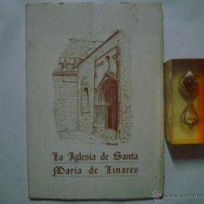 Libros de segunda mano: LA IGLESIA DE SANTA MARIA DE LINARES. JUAN SANCHEZ CABALLERO.1973.1A ED. ILUSTRADO. Lote 43375364