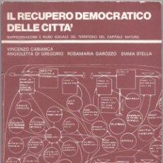 Libros de segunda mano: IL RECUPERO DEMOCRATICO DELLE CITTÀ. Lote 43377508