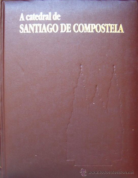 VV.AA. LA CATEDRAL DE SANTIAGO DE COMPOSTELA. I. RM65584. (Libros de Segunda Mano - Bellas artes, ocio y coleccionismo - Arquitectura)