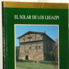 Libros de segunda mano: EL SOLAR DE LOS LEGAZPI.. Lote 43496826