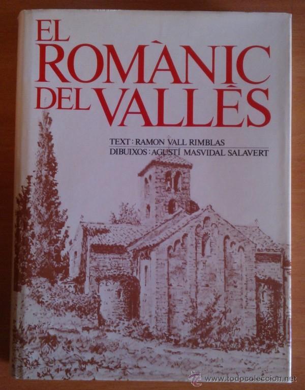 EL ROMANIC DEL VALLÈS (TEXT: RAMON VALL I RIMBLAS. DIBUIXOS: AGUSTÍ MASVIDAL SALAVERT) AUSA (1983) (Libros de Segunda Mano - Bellas artes, ocio y coleccionismo - Arquitectura)