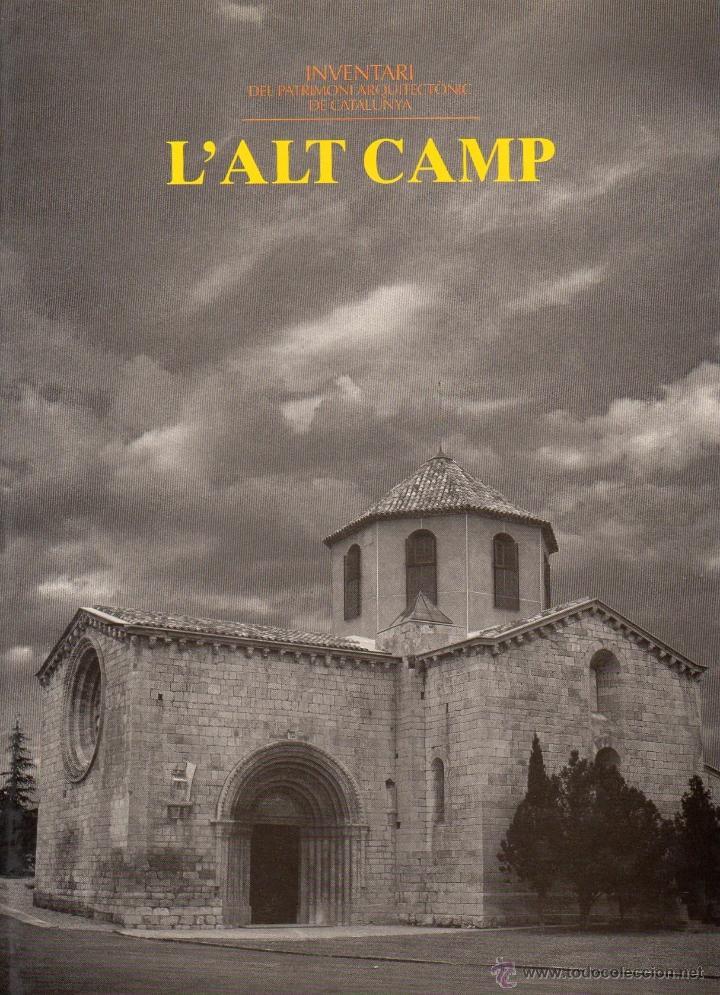 L'ALT CAMP. INVENTARI DEL PATRIMONI ARQUITECTÒNIC DE CATALUNYA. (Libros de Segunda Mano - Bellas artes, ocio y coleccionismo - Arquitectura)