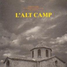 Libros de segunda mano: L'ALT CAMP. INVENTARI DEL PATRIMONI ARQUITECTÒNIC DE CATALUNYA.. Lote 43556311