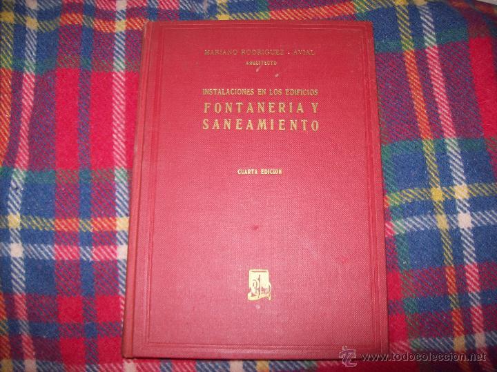 Libros de segunda mano: FONTANERÍA Y SANEAMIENTO.INSTALACIONES EN LOS EDIFICIOS.MARIANO RODRÍGUEZ.4ª EDICIÓN AMPLIADA 1965. - Foto 2 - 43559757