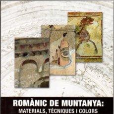Libros de segunda mano: ROMÀNIC DE MUNTANYA: MATERIALS, TÈCNIQUES I COLORS.. Lote 43606308