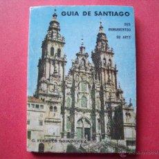 Libros de segunda mano: GREGORIO FUERTES DOMINGUEZ.-GUIA DE SANTIAGO.-SUS MONUMENTOS.-SU ARTE.-SEGUNDA EDICION.-AÑO 1969.. Lote 43629666