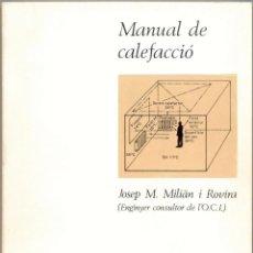 Libros de segunda mano: MANUAL DE CALEFACCIÓ. Lote 44105081