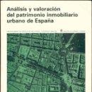 Libros de segunda mano: ANÁLISIS Y VALORACIÓN DEL PATRIMONIO INMOBILIARIO URBANO DE ESPAÑA.. Lote 44215089