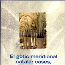 Libros de segunda mano: EL GÒTIC MERIDIONAL CATALÀ: CASES, ESGLÉSIES I PALAUS.. Lote 44220260