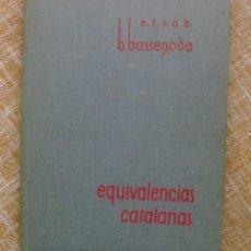 Libros de segunda mano: EQUIVALENCIAS CATALANAS DE BUENAVENTURA BASSEGODA, ESCUELA TÉCNICA SUPERIOR DE ARQUITECTURA, 1966. Lote 44462817