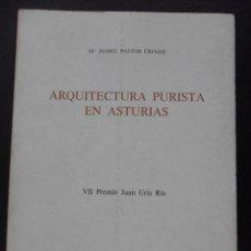 Libros de segunda mano: ARQUITECTURA PURISTA EN ASTURIAS. Mª ISABEL PASTOR CRIADO. VII PREMIO JUAN URIA RIU. PRINCIPADO DE A. Lote 44634735