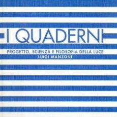 Libros de segunda mano: I QUADERNI. PROGETTO, SCIENZA E FILOSOFIA DELLA LUCE.. Lote 44704350
