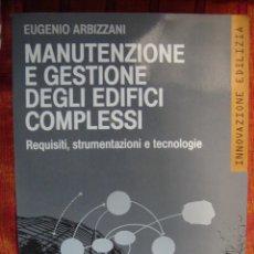 Libros de segunda mano: MANUTENZIONE E GESTIONE DEGLI EDIFICI COMPLESSI. REQUISITI, STRUMENTAZIONI TECNOLOGIE ARQUITECTURA,. Lote 44008098