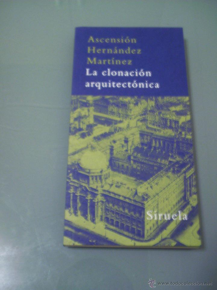 la clonación arquitectónica - ascensión hernánd - Comprar Libros de ...