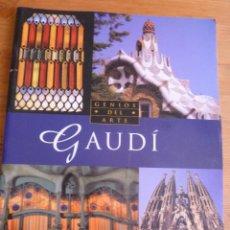 Libros de segunda mano: GENIOS DEL ARTE. GAUDI. SUSAETA. 95 PAG. Lote 45014664