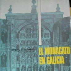 Libros de segunda mano: HIPÓLITO DE SÁ BRAVO. EL MONACATO EN GALICIA. TOMO I. RM66338. . Lote 45135970