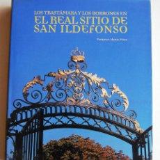 Libros de segunda mano: LOS TRASTÁMARA Y LOS BORBONES EN EL REAL SITIO DE SAN ILDEFONSO.. Lote 45347569