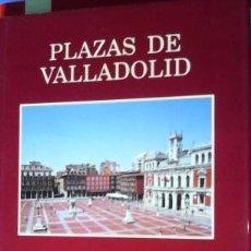 Libros de segunda mano: PLAZAS DE VALLADOLID. Lote 45493654