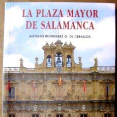 Livres d'occasion: ALFONSO RODRÍGUEZ CEBALLOS - LA PLAZA MAYOR DE SALAMANCA. Lote 45510619