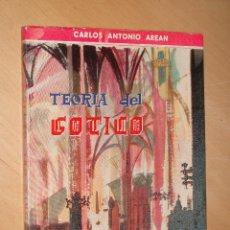 Libros de segunda mano: TEORIA DEL GOTICO. CARLOS ANTONIO AREAN . PUBLICACIONES ESPAÑOLAS. Lote 45646209