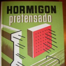Libros de segunda mano: HORMIGÓN PRETENSADO. MIGUEL PAYÁ PEINADO, APAREJADOR. Lote 45757378