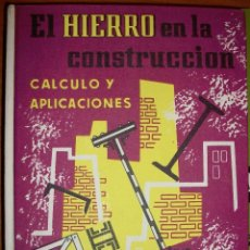 Libros de segunda mano: EL HIERRO EN LA CONSTRUCCIÓN, CÁLCULO Y APLICACIONES. MARIANO HERNÁNDEZ, APAREJADOR.. Lote 45757927