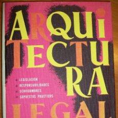 Libros de segunda mano: ARQUITECTURA LEGAL. JOSÉ ORTEGA GARCÍA, APAREJADOR. Lote 45758267