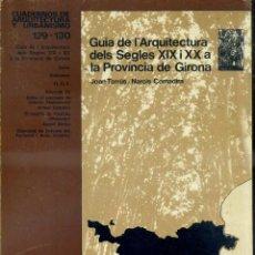 Libros de segunda mano: CUADERNOS DE ARQUITECTURA Nº 129/30 GUIA ARQUITECTURA SEGLES XIX XX PROVINCIA DE GIRONA. Lote 45798493