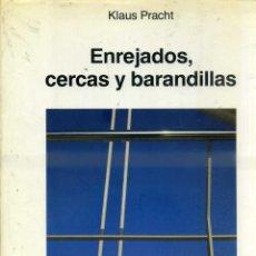 Libros de segunda mano: KLAUS PRACHT - ENREJADOS, CERCAS Y BARANDILLAS (G. GILI 1989) FORJA. Lote 45798828