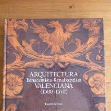 Libros de segunda mano: ARQUITECTURA RENACENTISTA VALENCIANA 1500-1570 BÉRCHEZ Y JARQUE. BANCAIXA 1994 280 PAG. Lote 45856001