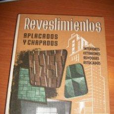 Libros de segunda mano: REVESTIMIENTOS. APLACADOS Y CHAPADOS. JUAN DE CUSA RAMOS. Lote 45905614