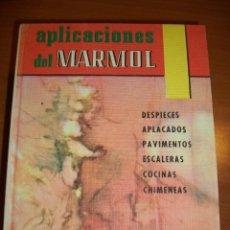 Libros de segunda mano: APLICACIONES DEL MARMOL, EDUARDO SAMSÓ LÓPEZ, APAREJADOR.. Lote 45939980