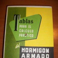 Libros de segunda mano: TABLAS PARA EL CÁLCULO PRÁCTICO DE HORMIGÓN ARMADO. ENRIQUE CASAPRIMA CABAL, TÉCNICO EN CONSTRUCCIÓN. Lote 45940122