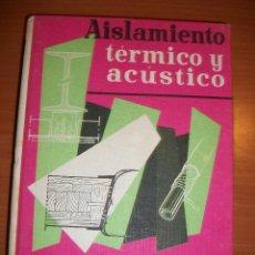 Libros de segunda mano: AISLAMIENTO TÉRMICO Y ACÚSTICO. MIGUEL PAYÁ PEINADO, APAREJADOR. Lote 45940618