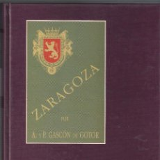 Libros de segunda mano: ZARAGOZA ARTÍSTICA MONUMENTAL HISTÓRICA - GASCÓN DE GOTOR - IBERCAJA 1993. Lote 55128336