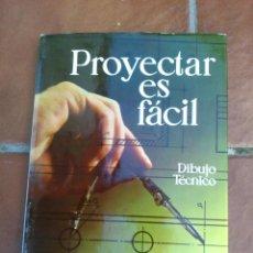Libros de segunda mano: PROYECTAR ES FACIL DIBUJO TECNICO.III.AFHA. Lote 46109917