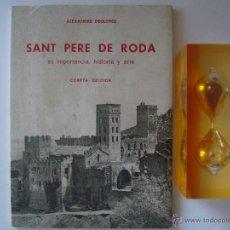 Libros de segunda mano: ALEXANDRE DEULOFEU. SANT PERE DE RODA.SU IMPORTANCA,HISTORIA Y ARTE.1970.ILUSTRADO. Lote 46229075
