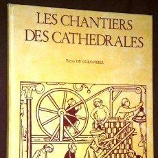 Libros de segunda mano: LES CHANTIERS DES CATHEDRALES POR PIERRE DU COLOMBIER, ED. A&J PICARD EN PARÍS 1973 (IDIOMA FRANCÉS). Lote 46310266