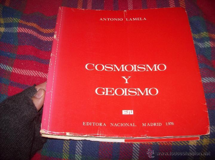 Libros de segunda mano: COSMOISMO Y GEOISMO. DEDICATORIA Y FIRMA ORIGINAL DEL AUTOR ANTONIO LAMELA.1976.MAGNÍFICO EJEMPLAR. - Foto 2 - 46573583