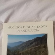 Libros de segunda mano: NÚCLEOS DESHABITADOS EN ANDALUCÍA - CONSEJERÍA DE OBRAS PÚBLICAS Y TRANSPORTES. Lote 46768923
