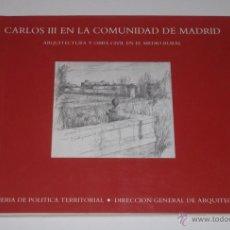 Libros de segunda mano: FELIPE PRIETO GRANDA, PILAR MARTÍN-SERRANO. CARLOS III EN LA COMUNIDAD DE MADRID. RM67593. . Lote 46838043