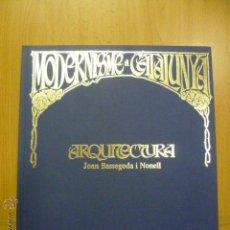 Libros de segunda mano: MODERNISME A CATALUNYA-ARQUITECTURA- JOAN BASSEGODA Y NONELL - 1988. Lote 47062448