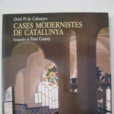 Libros de segunda mano: CASES MODERNISTES DE CATALUNYA - ORIOL PI DE CABANYES - EN CATALÁN - EDICIONS 62 - AÑO 1998.. Lote 47471831