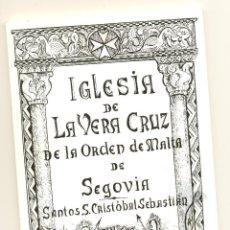 Libros de segunda mano: IGLESIA DE LA VERA CRUZ, DE LA ORDEN DE MALTA DE SEGOVIA -SANTOS S.CRISTÓBAL SEBASTIÁN-. Lote 47656694